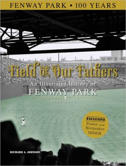 Field of Our Fathers: An Illustrated History of Fenway Park