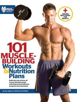 101 Muscle Building Workouts & Nutrition Plans