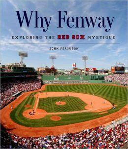 Why Fenway: Exploring the Red Sox Mystique TBC
