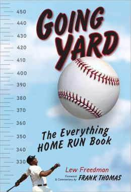Going Yard: The Everything Home Run Book