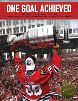 One Goal Achieved: The Inside Story of the 2010 Stanley Cup Champions