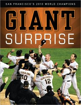 Giant Surprise: San Francisco's 2010 World Champions