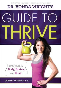 Dr. Vonda Wright's Guide to Thrive: Four Steps to Body, Brains, and Bliss