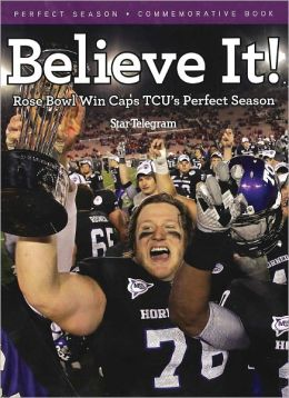 Believe It: Rose Bowl Win Caps TCUU