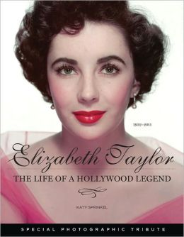 Elizabeth Taylor: The Life of a Hollywood Legend