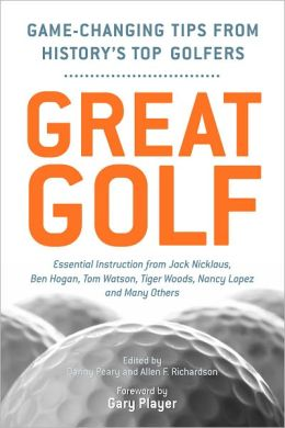 Great Golf: Essential Tips from History's Top Golfers