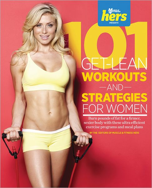 101 Get-Lean Workouts and Strategies for Women