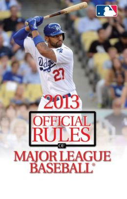 2013 Official Rules of Major League Baseball