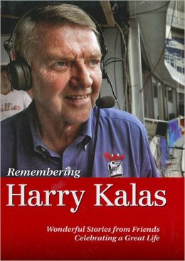 Remembering Harry Kalas: The Life of a Phillies Icon Told Those Who Knew Him Best