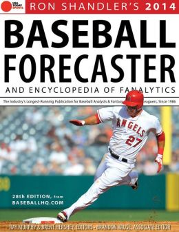 2014 Baseball Forecaster: And Encyclopedia of Fanalytics