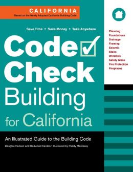 Code Check Building for California: An Illustrated Guide to the California Building Code