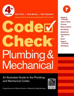 Code Check Plumbing & Mechanical: An Illustrated Guide to the Plumbing and Mechanical Codes
