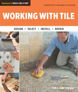 Working with Tile: Completely Revised and Updated