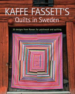 Kaffe Fassett's Quilts in Sweden: 20 Designs from Rowan for Patchwork Quilting
