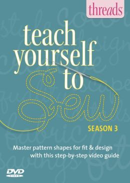 Thread's Teach Yourself to Sew - Vol. 3