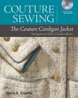 Book Cover Image. Title: Couture Sewing:  The Couture Cardigan Jacket: Sewing secrets from a Chanel colletor, Author: Claire B. Shaeffer