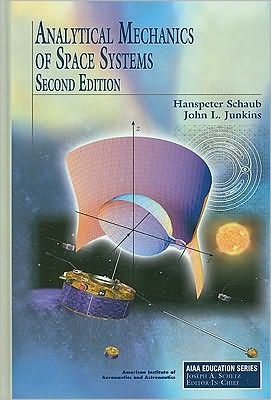 Analytical Mechanics of Space Systems, Second Edition