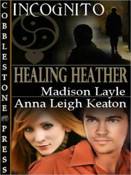 Healing Heather [Incognito Book 4]