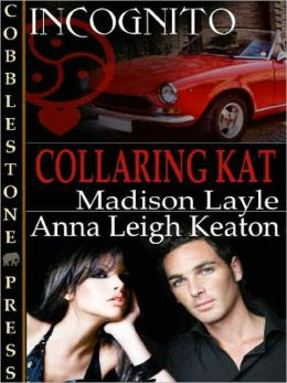 Collaring Kat [Incognito Book 5]