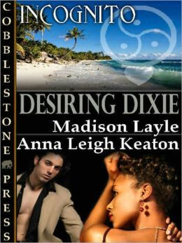 Desiring Dixie [Incognito Book7]