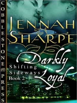 Darkly Loyal [Shifting Sideways #2]