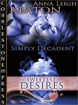 Sweetest Desires [Simply Decadent #2]