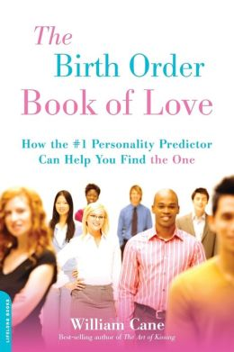 The Birth Order Book of Love: How the #1 Personality Predictor Can Help You Find