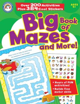 Big Book of Mazes and More! [With 384 Stickers]