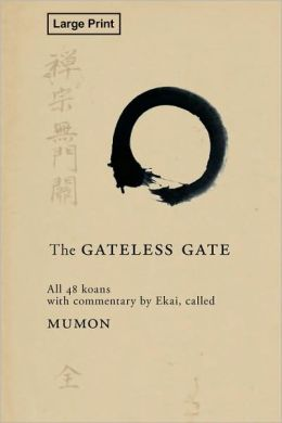 The Gateless Gate, Large-Print Edition