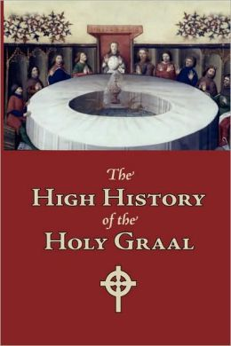The High History Of The Holy Graal, Large-Print Edition