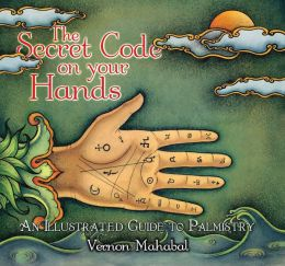 Secret Code on Your Hands: An Illustrated Guide to Palmistry