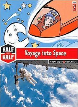 Half and Half-Voyage into Space