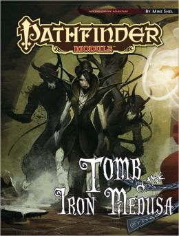 Pathfinder Module: Tomb of the Iron Medusa