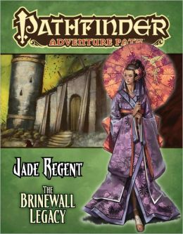 Pathfinder Adventure Path #49: The Brinewall Legacy (Jade Regent 1 of 6)