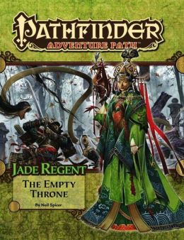 Pathfinder Adventure Path #54: The Empty Throne (Jade Regent 6 of 6)