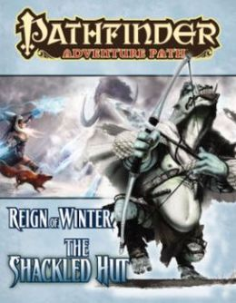 Pathfinder Adventure Path 68: The Shackled Hut (Reign of Winter 2 Of 6)