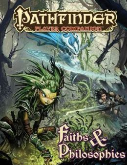 Pathfinder Player Companion: Faiths & Philosophies