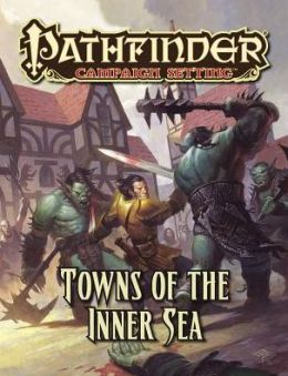 Pathfinder Campaign Setting: Towns of the Inner Sea