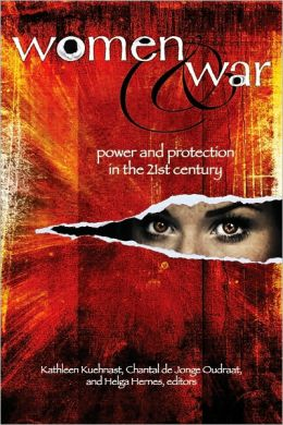 Women and War: Power and Protection in the 21st Century