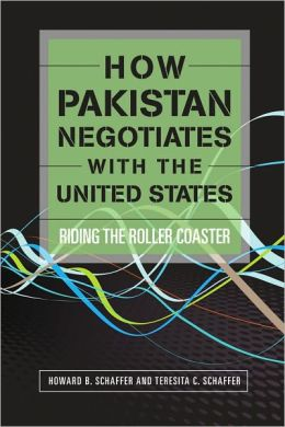 How Pakistan Negotiates with the United States: Riding the Roller Coaster