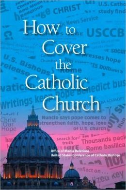 How to Cover the Catholic Church