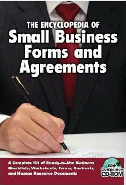 The Encyclopedia of Small Business Legal Forms and Agreements: A Complete Kit of Ready-to-Use Business Checklists, Worksheets, Forms, Contracts, and Human Resource Documents