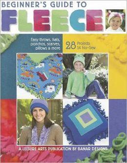 Beginner's Guide to Fleece (Leisure Arts #4537)