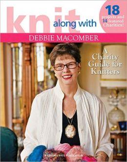 Knit Along with Debbie Macomber: Charity Guide for Knitters