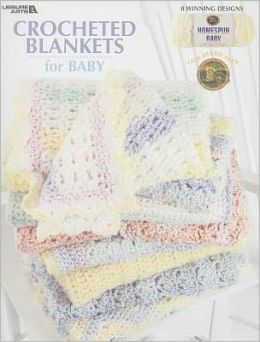 Crochet Blankets for Baby (Leisure Arts #3527)