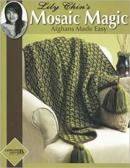Lily Chin's Mosaic Magic Afghans (Leisure Arts #4229)