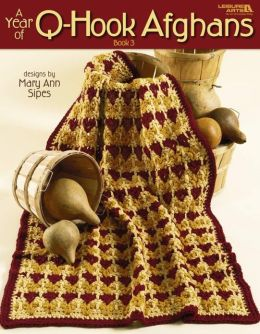A Year of Q-Hook Afghans, Book 3 (Leisure Arts #3173)