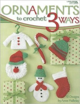 Ornaments to Crochet 3 Ways