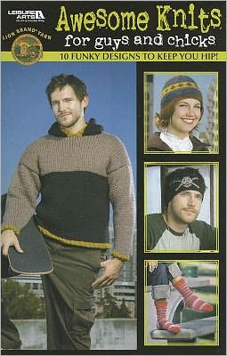 Awesome Knits for Guys and Chicks (Leisure Arts #75145)