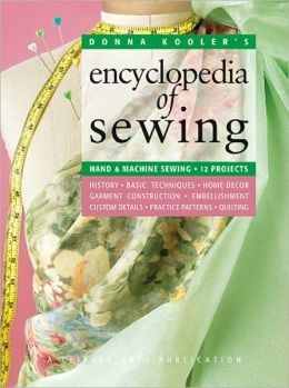 Donna Kooler's Encyclopedia of Sewing: Hand and Machine Sewing - 12 Projects
